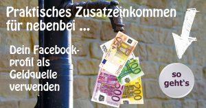 Dein Facebook-Profil als Geldquelle für nebenbei